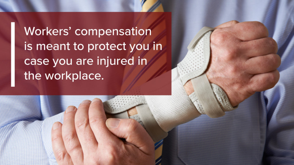 Workers Compensation is meant to cover injured workers