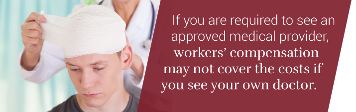 You may be required to see a approved medical provider