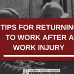 Advice for Returning to Works After a Work Injury