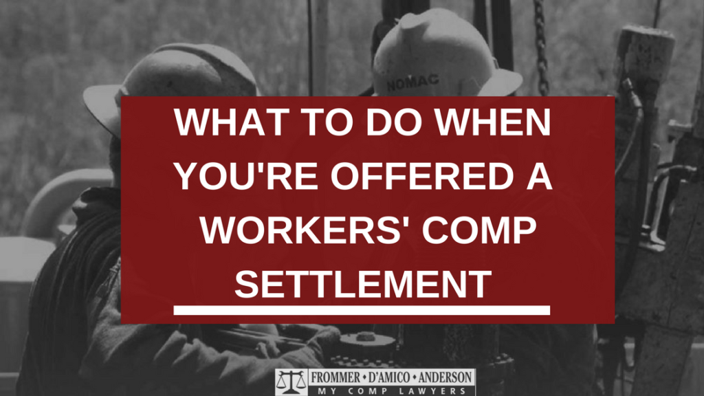 What to Do When You're Offered a Workers' Comp Settlement